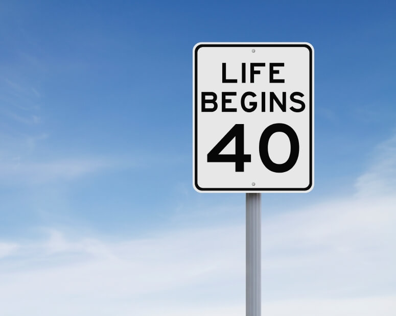 Life Begins At Forty!